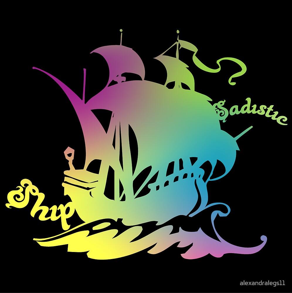 Sadistic Ship by alexandralegs11