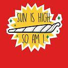 Sun is High, So am I by Catherine Isla
