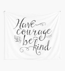 Have Courage and Be Kind (BW) Wall Tapestry