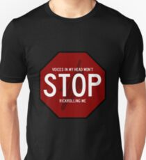 Voices In My Head Won't Stop Rickrolling Me Unisex T-Shirt