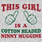 This Girl Is A Cotton Headed Ninny Muggins | Buddy The Elf, Christmas Movie Quote by Tradecraft Apparel