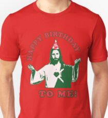 Happy Birthday To Me! | Jesus Christmas Funny Quote Ugly Sweater Unisex T-Shirt
