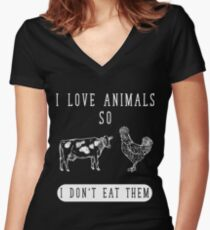 I love animals so I don't eat them - Funny vegetarian saying Women's Fitted V-Neck T-Shirt