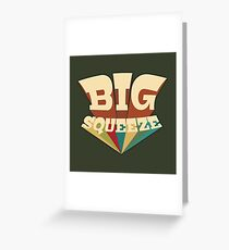 Big Squeeze Greeting Card