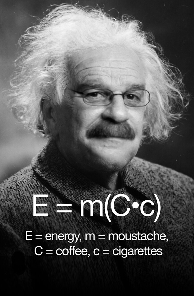 Energy = moustache (coffee * cigarettes) by VCOBA