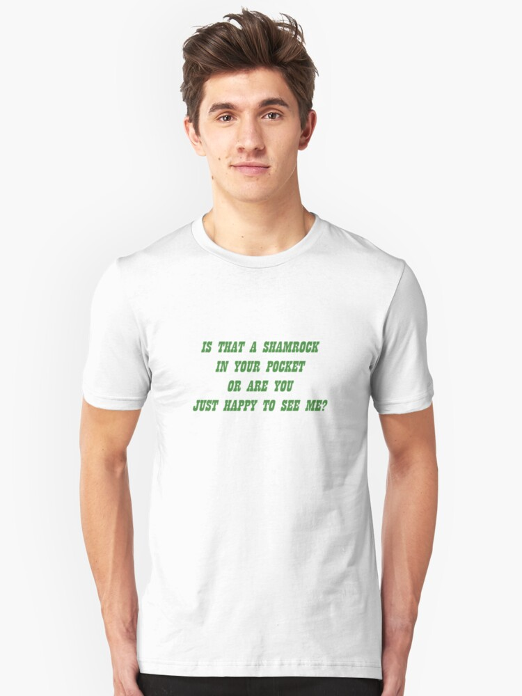 Is That A Shamrock? (White Shirt) Unisex T-Shirt Front
