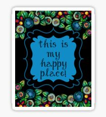This Is My Happy Place | Floral Art Sticker