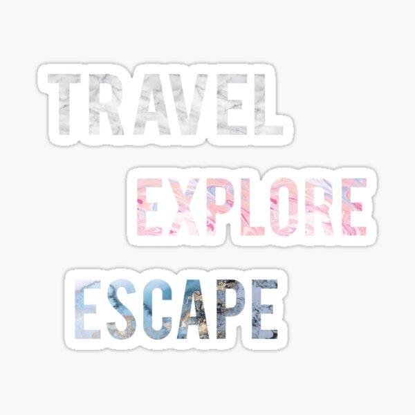 Travel Explore Escape- 3 Pack Sticker