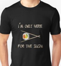 Here For The Sushi Unisex T-Shirt