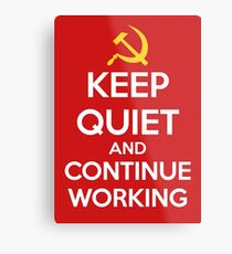 Keep quiet and continue working Metal Print