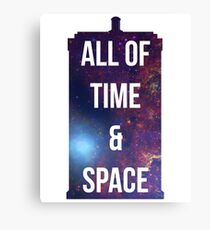 """Doctor Who TARDIS - """"All of time and space"""" Canvas Print"""