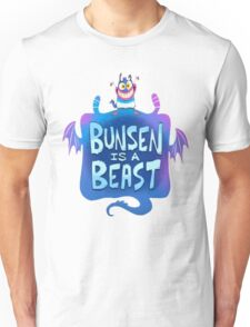 Bunsen is a Beast Unisex T-Shirt