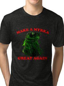 Make A Myrka Great Again Tri-blend T-Shirt