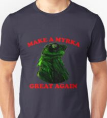 Make A Myrka Great Again Unisex T-Shirt