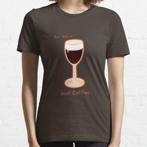 Make mine an Irish Coffee Essential T-Shirt