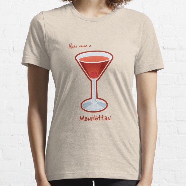 Make mine a Manhattan Essential T-Shirt