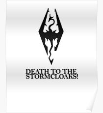Skyrim - Death to the Stormcloaks! Poster