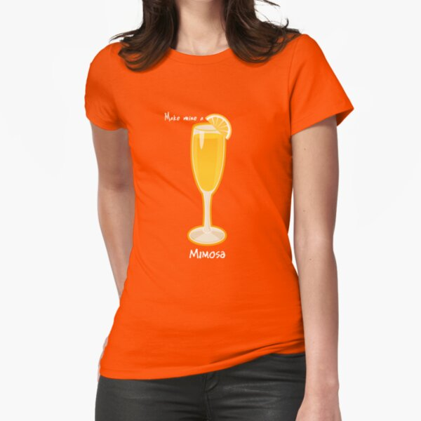 Make mine a Mimosa Fitted T-Shirt