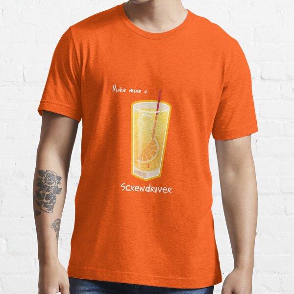 Make mine a Screwdriver Essential T-Shirt