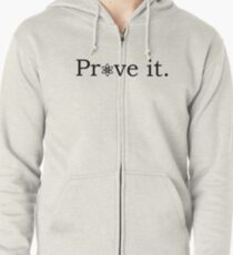 Prove it with atheism symbol Zipped Hoodie