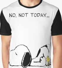 No, not today. Graphic T-Shirt