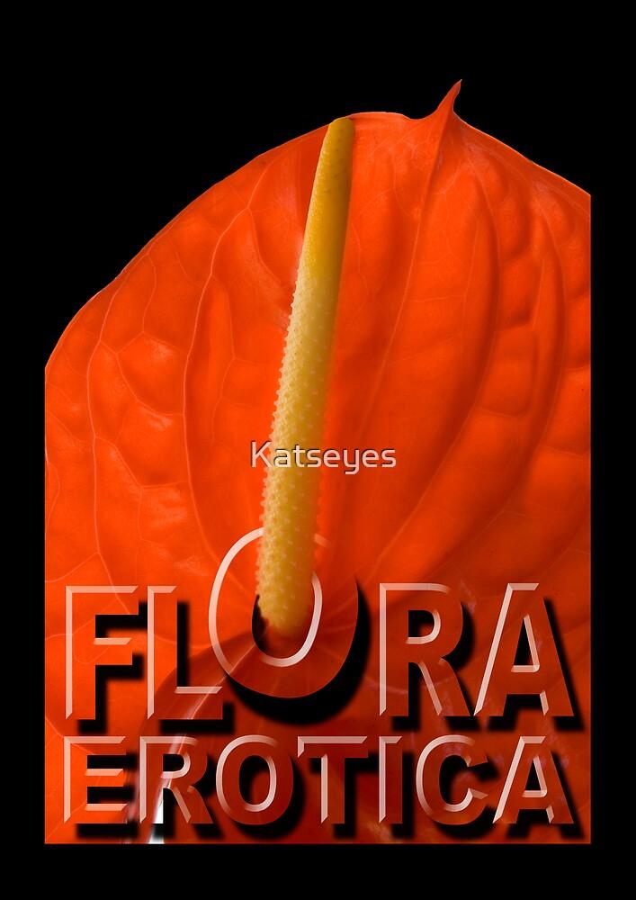 FLORA EROTICA by Katseyes