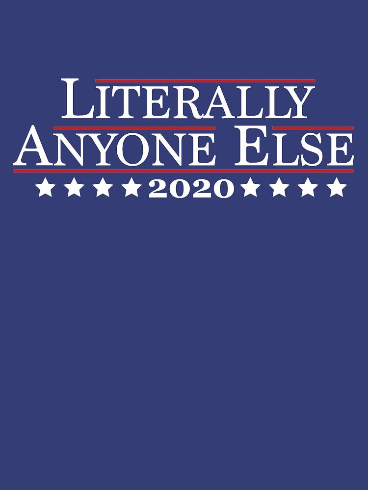 2020 - Literally Anyone Else by slumprints