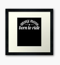 Born To Ride - Motorcycle Framed Print