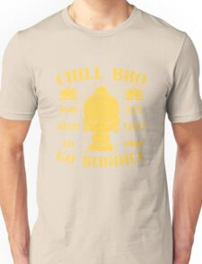 Buddha Shirt - Buddhist T Shirt - Chill Bro Unisex T-Shirt