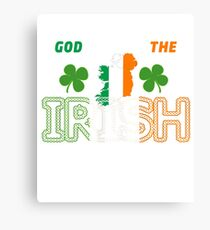 Irish, St Patricks Day, Irish Shirt, St Patricks Day Shirt Canvas Print