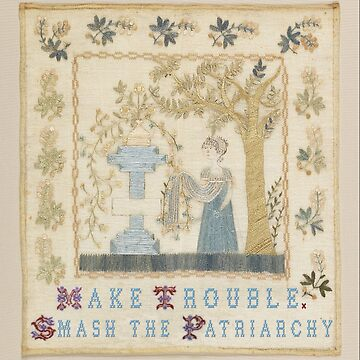 Smack My Stitch Up: Make Trouble. Smash the Patriarchy. by TaniaDonald