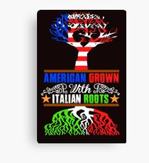 American Grown with Italian Roots Canvas Print