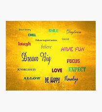 Inspirational words and phrases Photographic Print