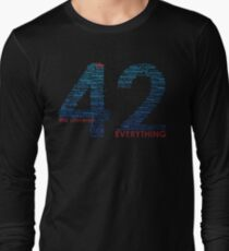 Life, The Universe, and Everything- Hitchhiker's Guide to the Galaxy Long Sleeve T-Shirt