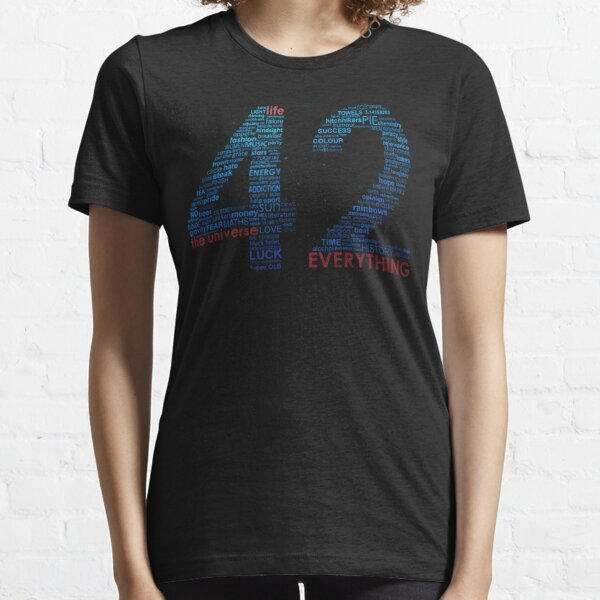 Life, The Universe, and Everything- Hitchhiker's Guide to the Galaxy Essential T-Shirt