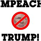 IMPEACH TRUMP NOW! by RobSp1derp1g