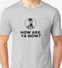 Letterkenny How are ya now? Unisex T-Shirt