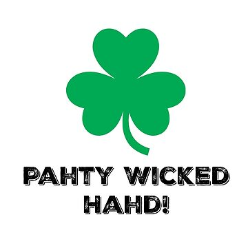 Pahty Wicked Hahd! by IslandTs