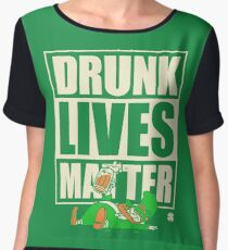 St. Patrick's Day Drunk Lives Matter Chiffon Top
