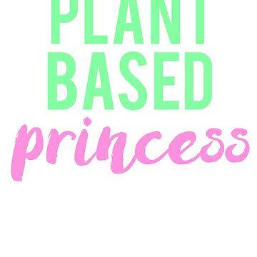 Plant Based Princess Vegan Vegetarian  by treasuregnome