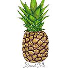 Be A Pineapple by northshoresign