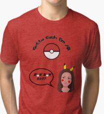 Catch Me Outside Girl vs Pokemon Tri-blend T-Shirt