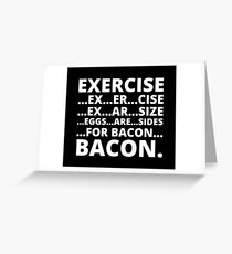 Exercise Bacon Claim Greeting Card