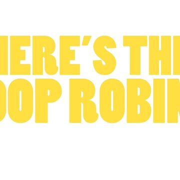 Where's the poop robin by Tazpire