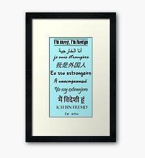 I'm Foreign Framed Print