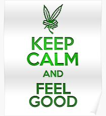 KEEP CALM and FEEL GOOD Poster