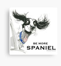 Be More Spaniel Canvas Print