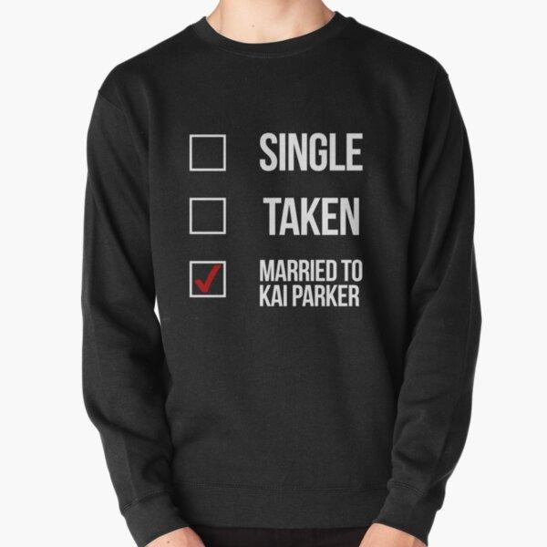 Single, Taken, Married to Kai Parker-- White Pullover Sweatshirt