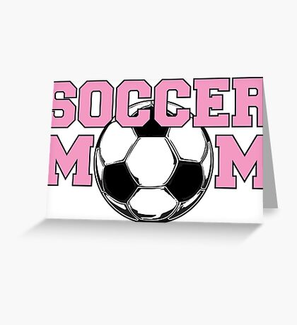 Soccer Mom Pink Greeting Card