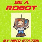 I'd Rather Be A Robot by Sonya Craig